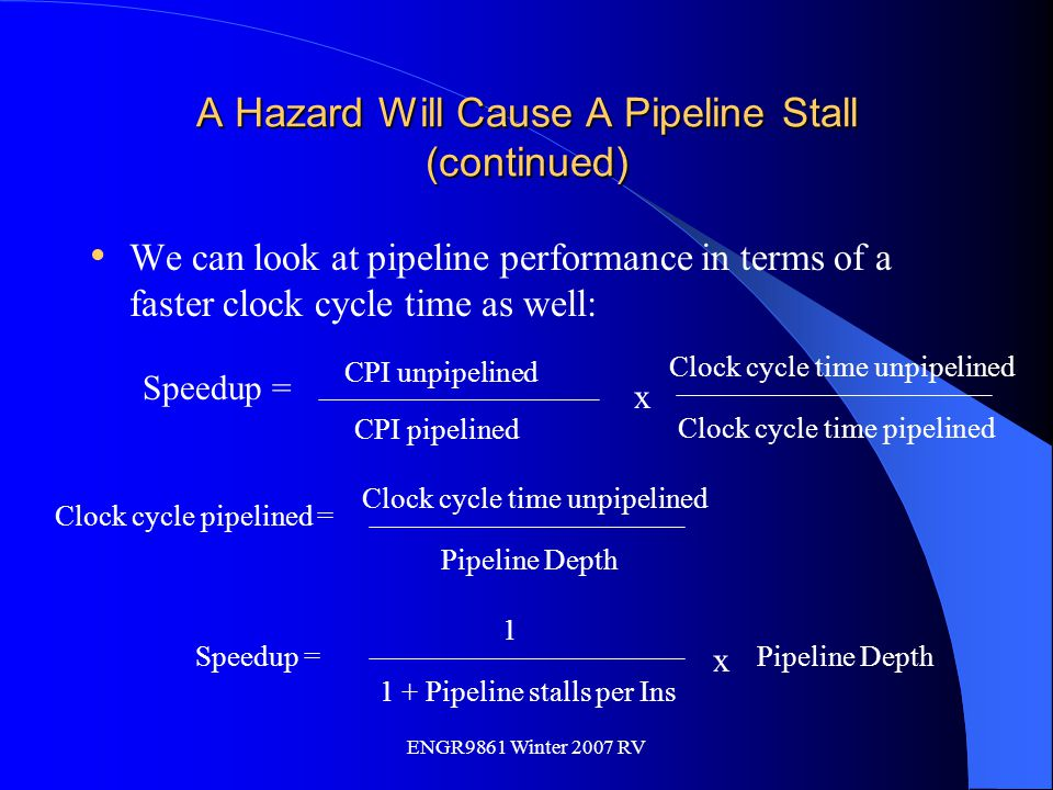 A Hazard Will Cause A Pipeline Stall (continued)