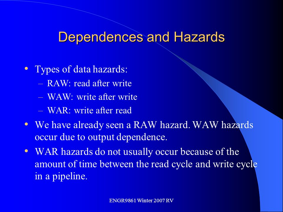 Dependences and Hazards