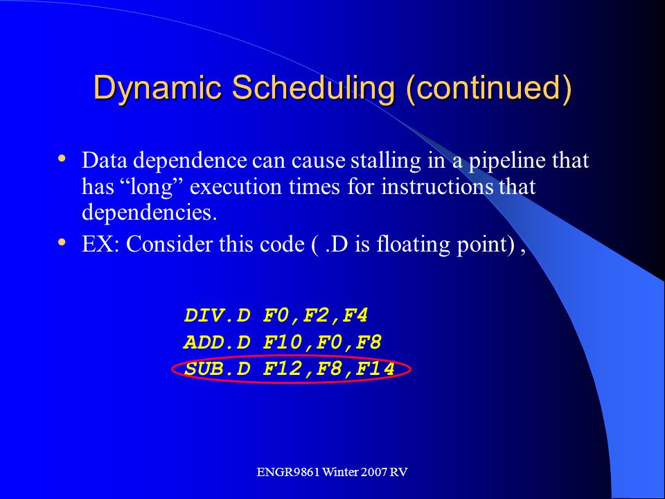Dynamic Scheduling (continued)