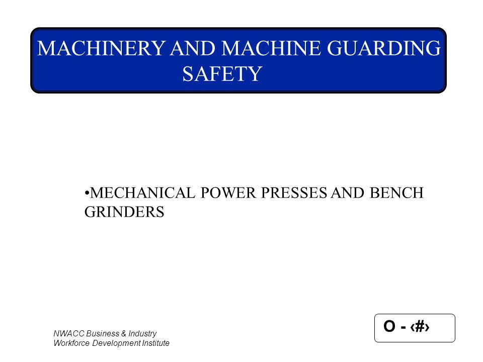 MACHINERY AND MACHINE GUARDING SAFETY