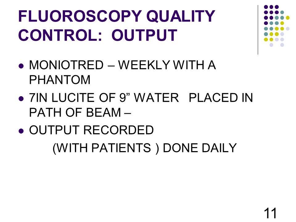 FLUOROSCOPY QUALITY CONTROL: OUTPUT