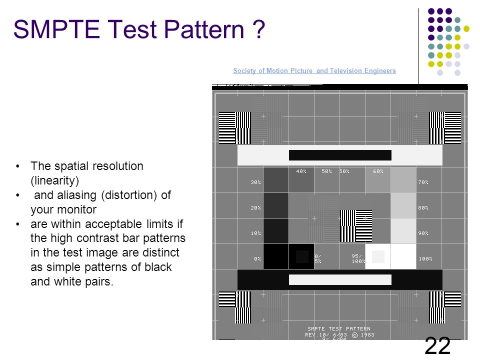 SMPTE Test Pattern The spatial resolution (linearity)