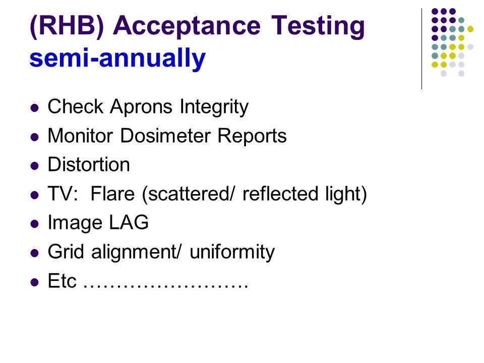 (RHB) Acceptance Testing semi-annually