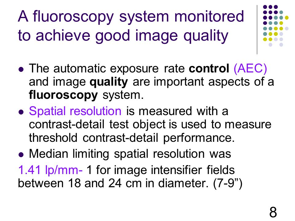A fluoroscopy system monitored to achieve good image quality