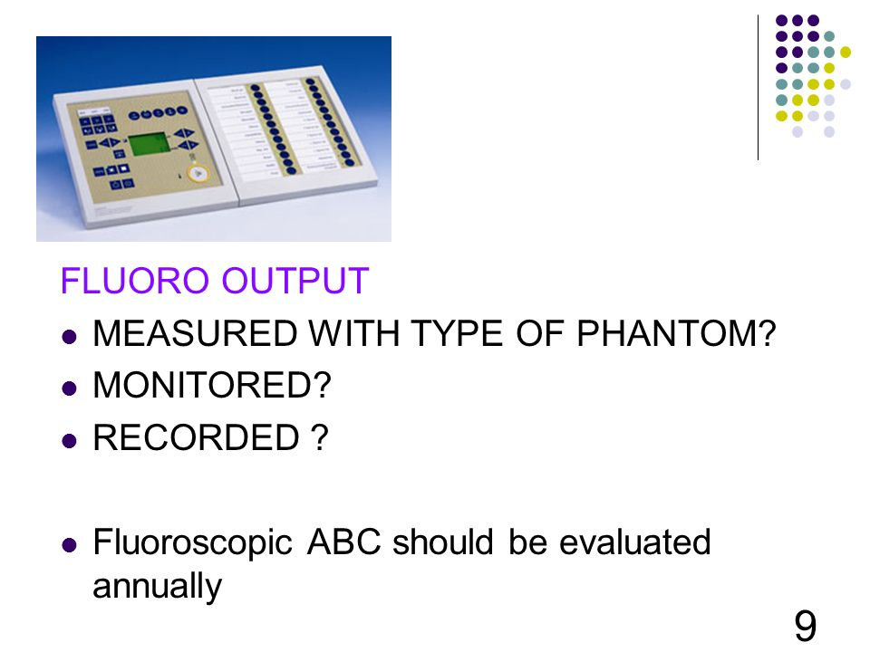 FLUORO OUTPUT MEASURED WITH TYPE OF PHANTOM. MONITORED.