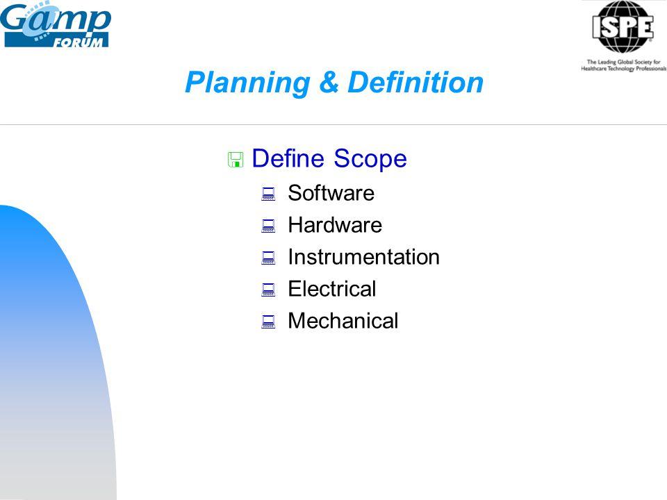 Planning & Definition Define Scope Software Hardware Instrumentation