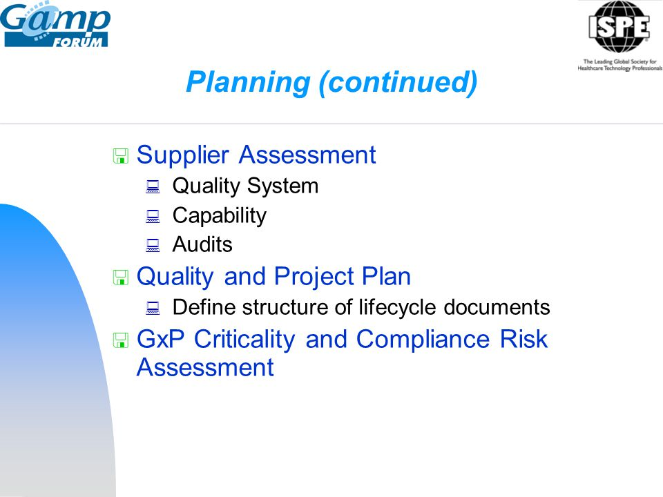 Planning (continued) Supplier Assessment Quality and Project Plan