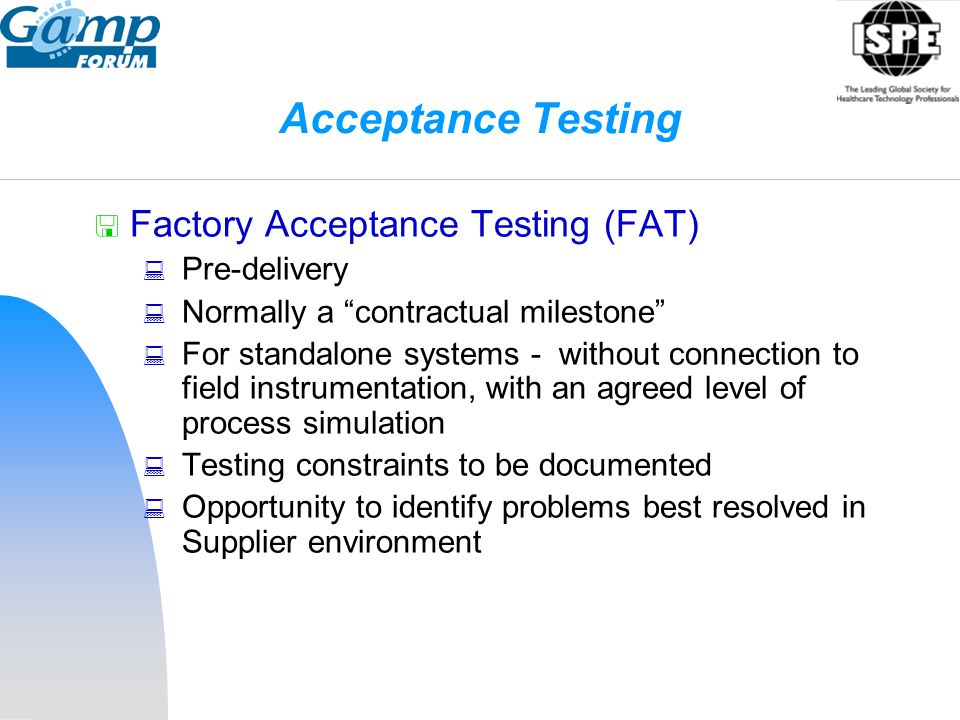 Acceptance Testing Factory Acceptance Testing (FAT) Pre-delivery