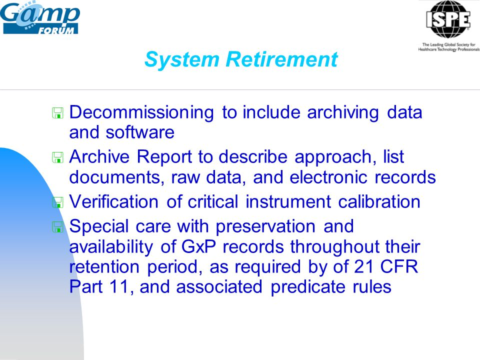 System Retirement Decommissioning to include archiving data and software.
