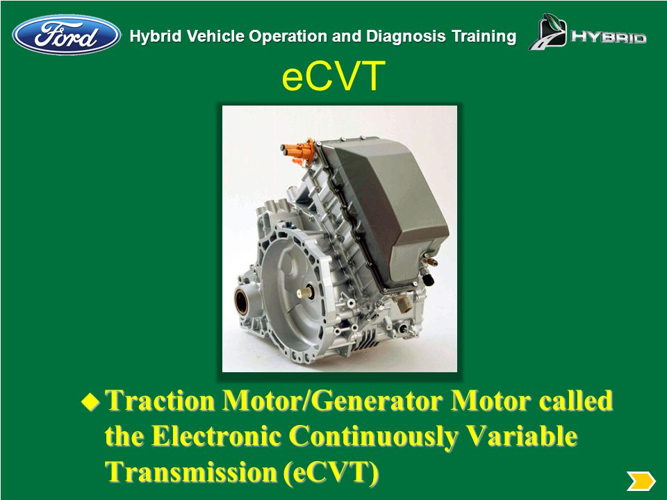 eCVT eCVT contains a motor and a generator that controls a planetary gearset. Gearset components will be discussed in detail later in this review.