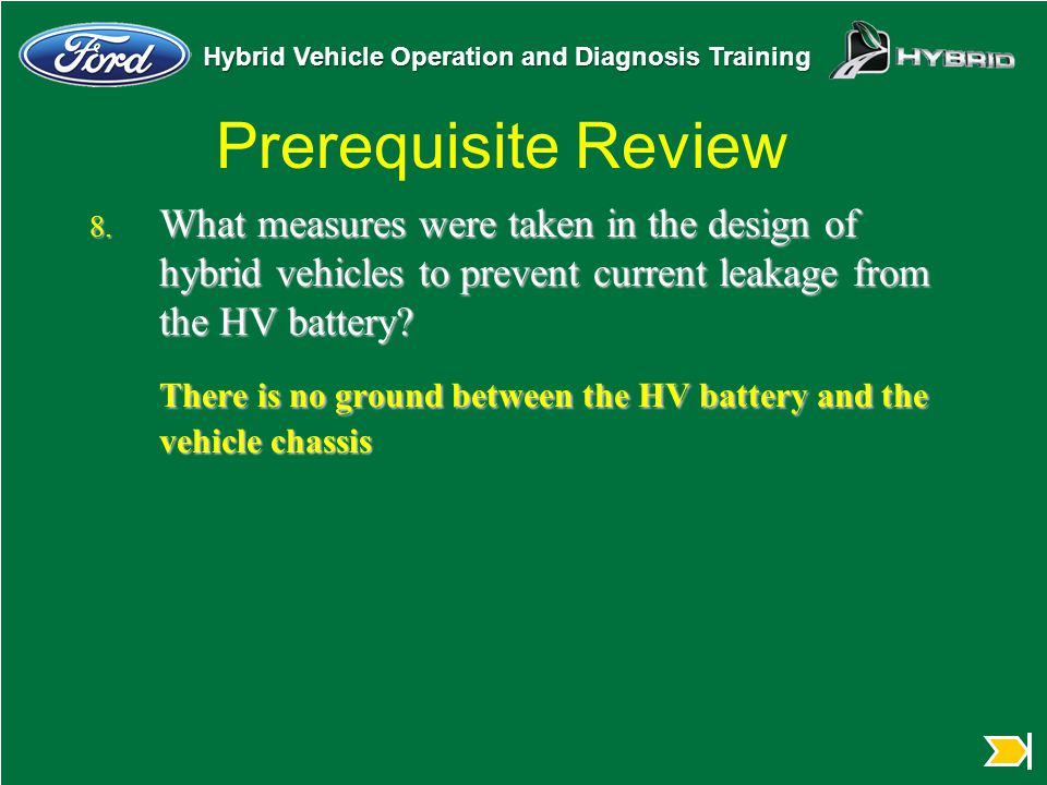 Prerequisite Review What measures were taken in the design of hybrid vehicles to prevent current leakage from the HV battery