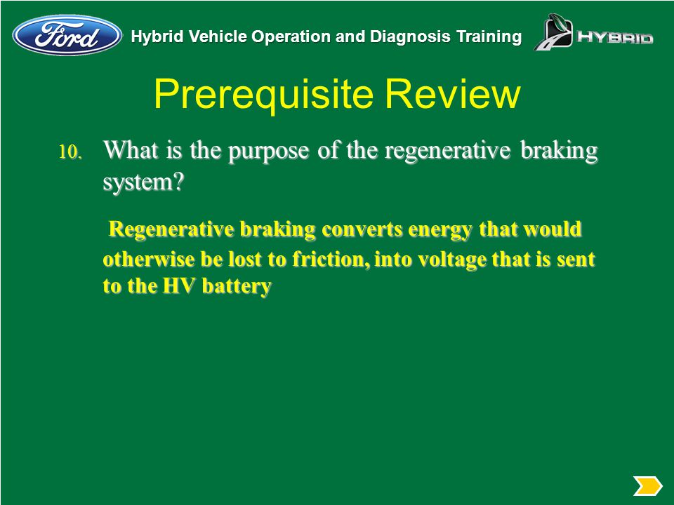 Prerequisite Review What is the purpose of the regenerative braking system