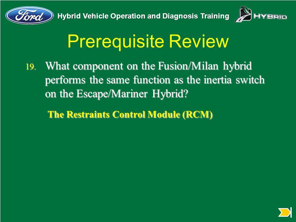 Prerequisite Review The Restraints Control Module (RCM)