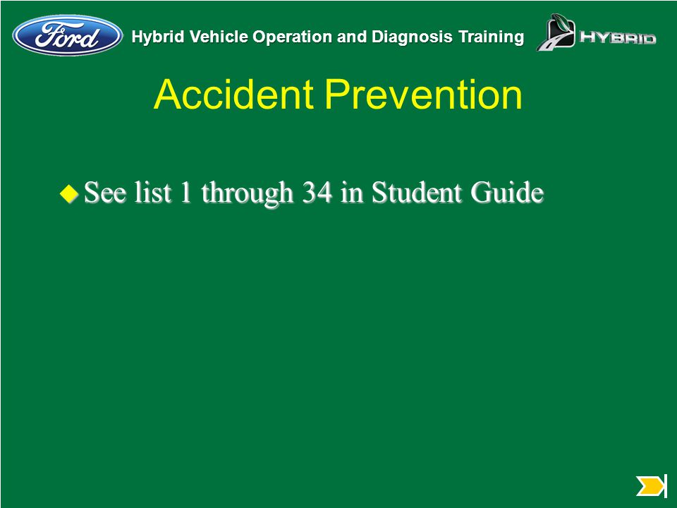 Accident Prevention See list 1 through 34 in Student Guide