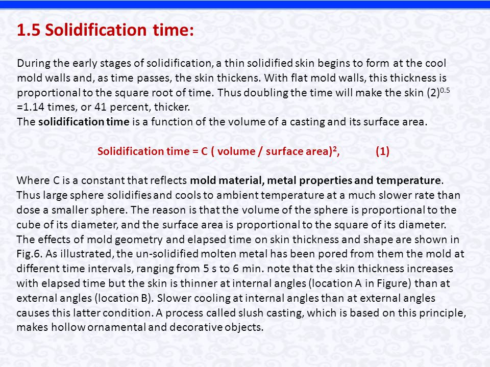 Solidification time = C ( volume / surface area)2, (1)