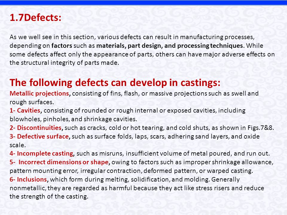 The following defects can develop in castings: