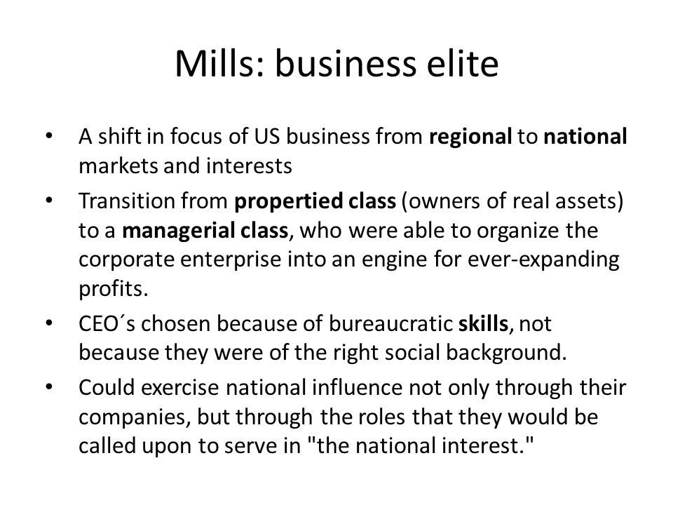 Mills: business elite A shift in focus of US business from regional to national markets and interests.