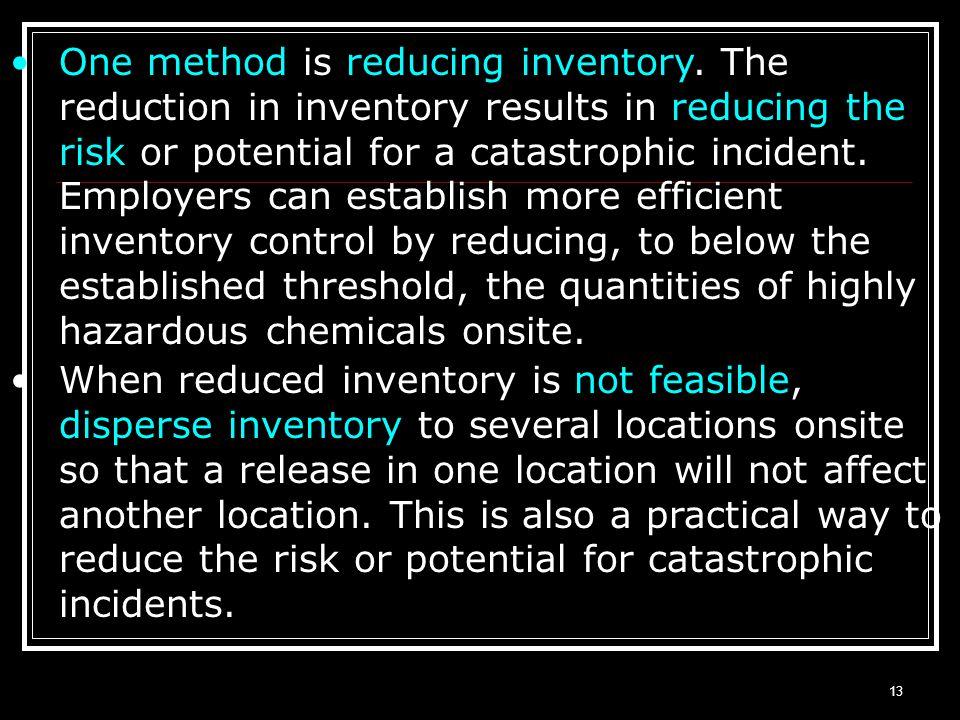 One method is reducing inventory