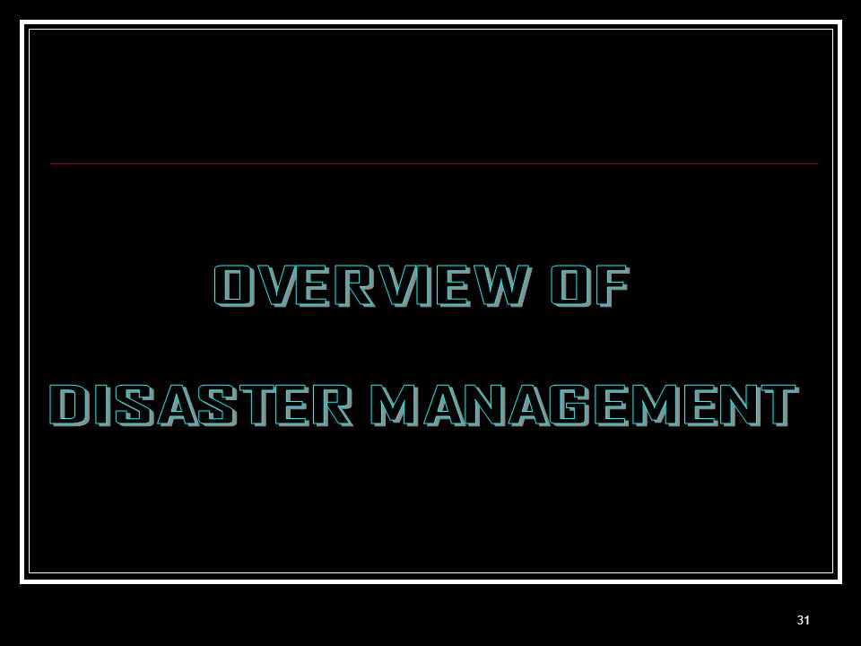 OVERVIEW OF DISASTER MANAGEMENT