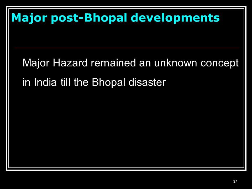 Major post-Bhopal developments