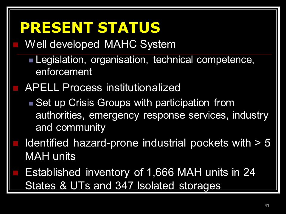 PRESENT STATUS Well developed MAHC System