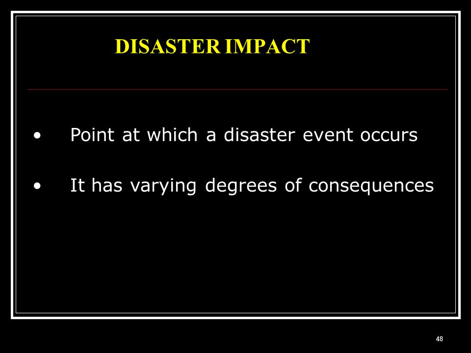 DISASTER IMPACT Point at which a disaster event occurs