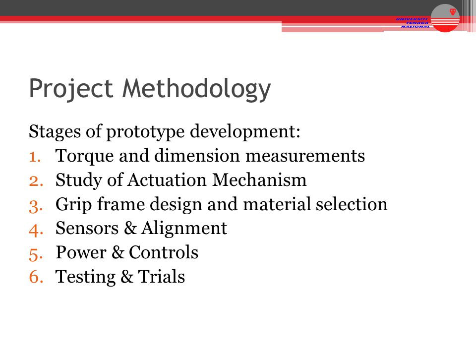 Project Methodology Stages of prototype development: