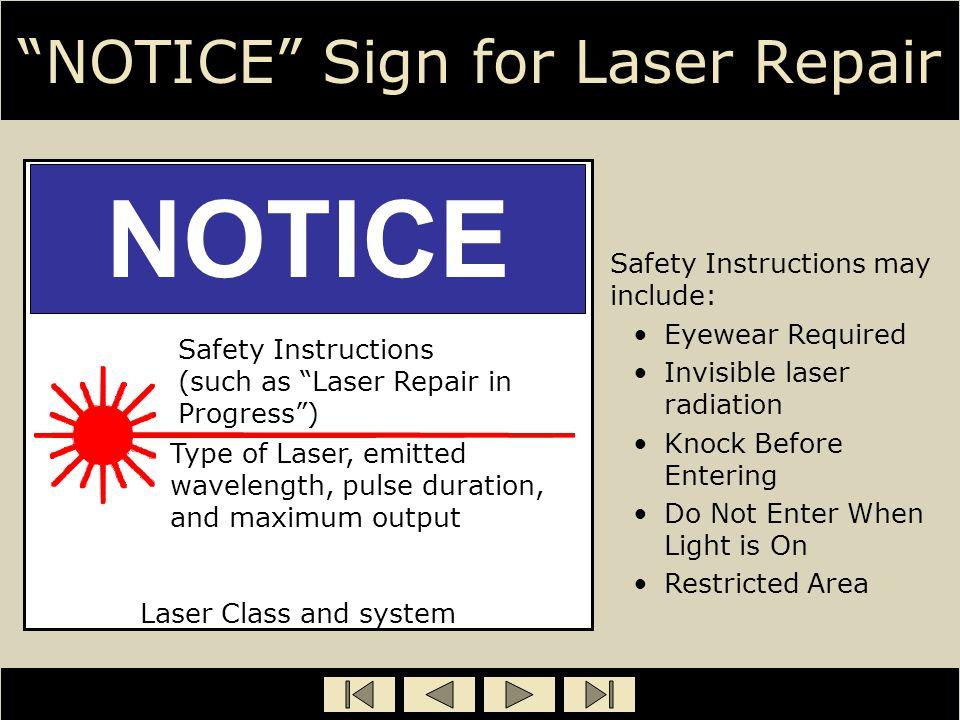 NOTICE Sign for Laser Repair