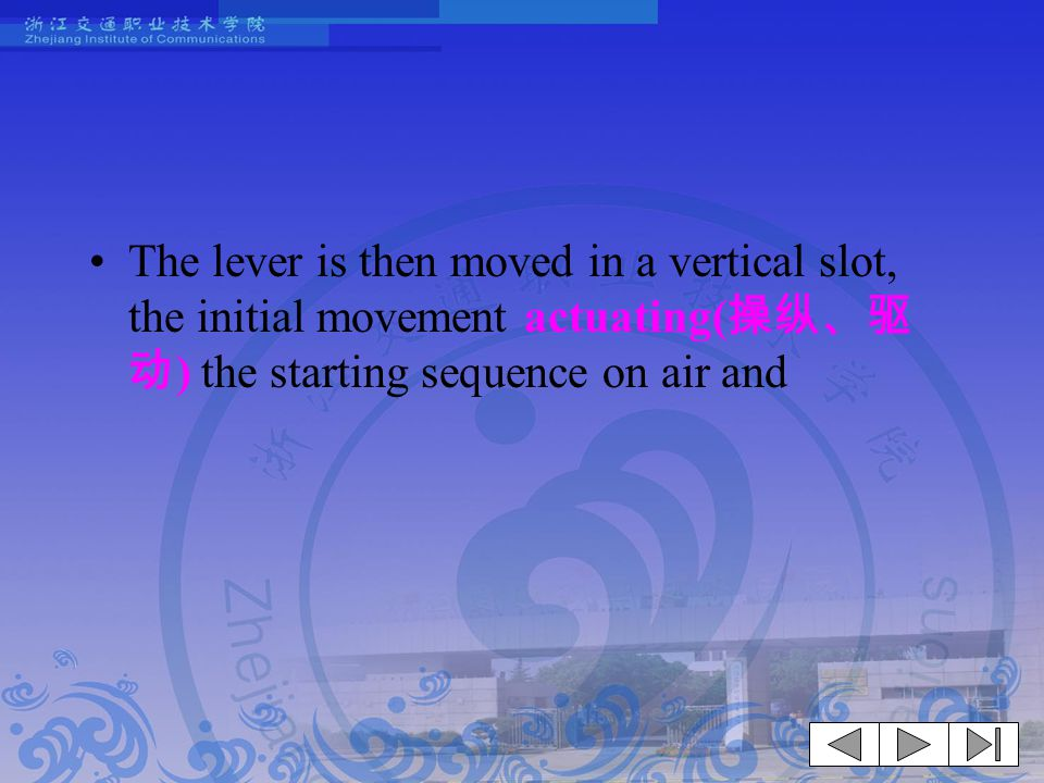 The lever is then moved in a vertical slot, the initial movement actuating(操纵、驱动) the starting sequence on air and