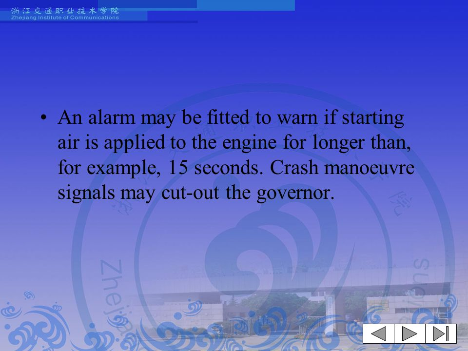 An alarm may be fitted to warn if starting air is applied to the engine for longer than, for example, 15 seconds.