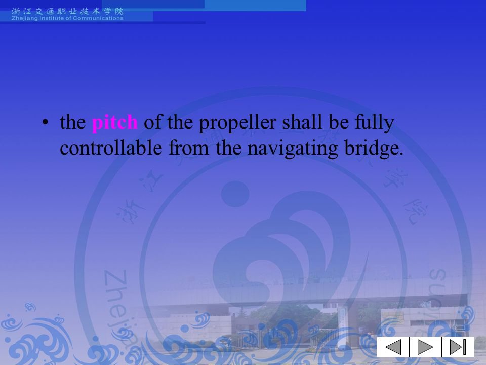 the pitch of the propeller shall be fully controllable from the navigating bridge.