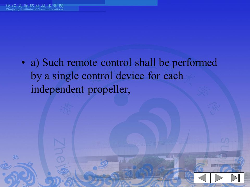 a) Such remote control shall be performed by a single control device for each independent propeller,