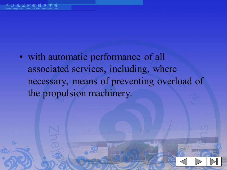 with automatic performance of all associated services, including, where necessary, means of preventing overload of the propulsion machinery.