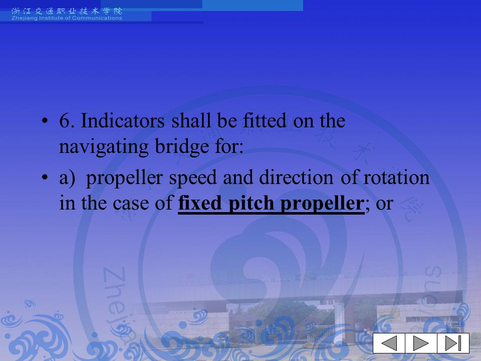 6. Indicators shall be fitted on the navigating bridge for: