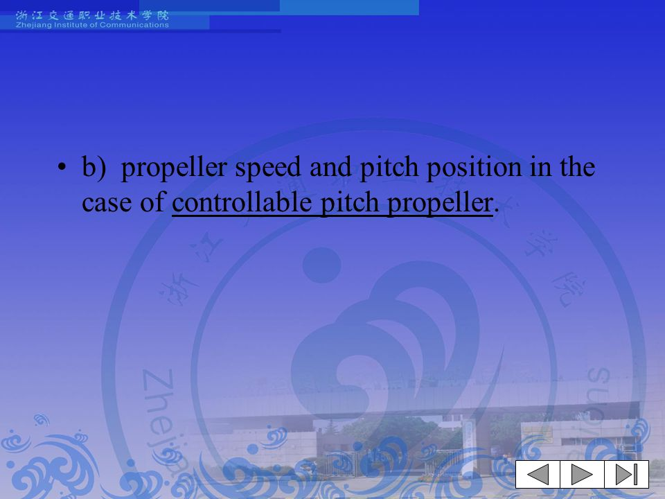b) propeller speed and pitch position in the case of controllable pitch propeller.