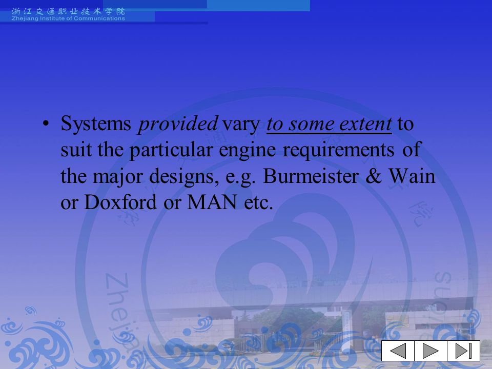 Systems provided vary to some extent to suit the particular engine requirements of the major designs, e.g.