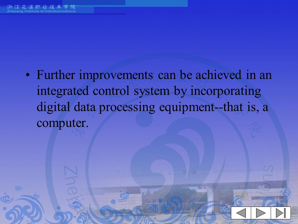 Further improvements can be achieved in an integrated control system by incorporating digital data processing equipment--that is, a computer.