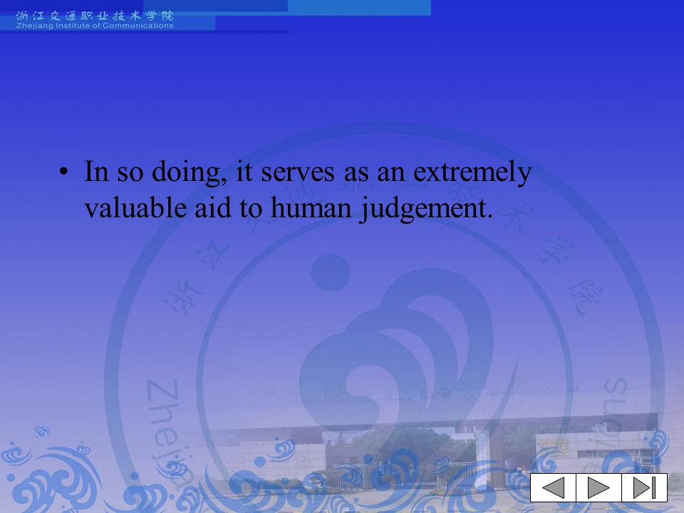 In so doing, it serves as an extremely valuable aid to human judgement.