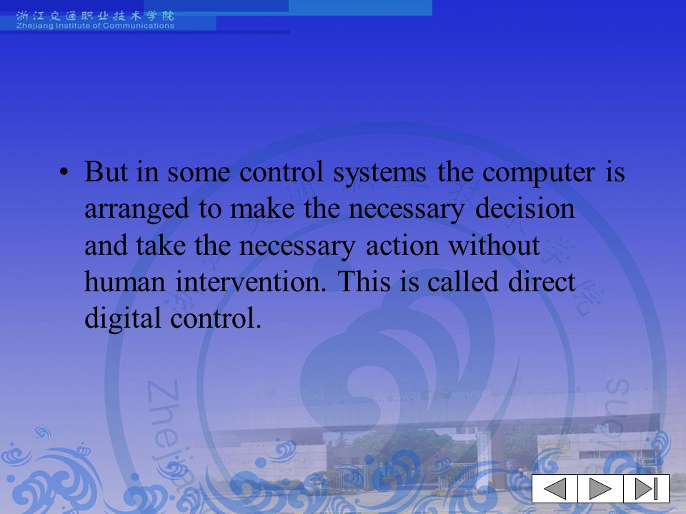 But in some control systems the computer is arranged to make the necessary decision and take the necessary action without human intervention.