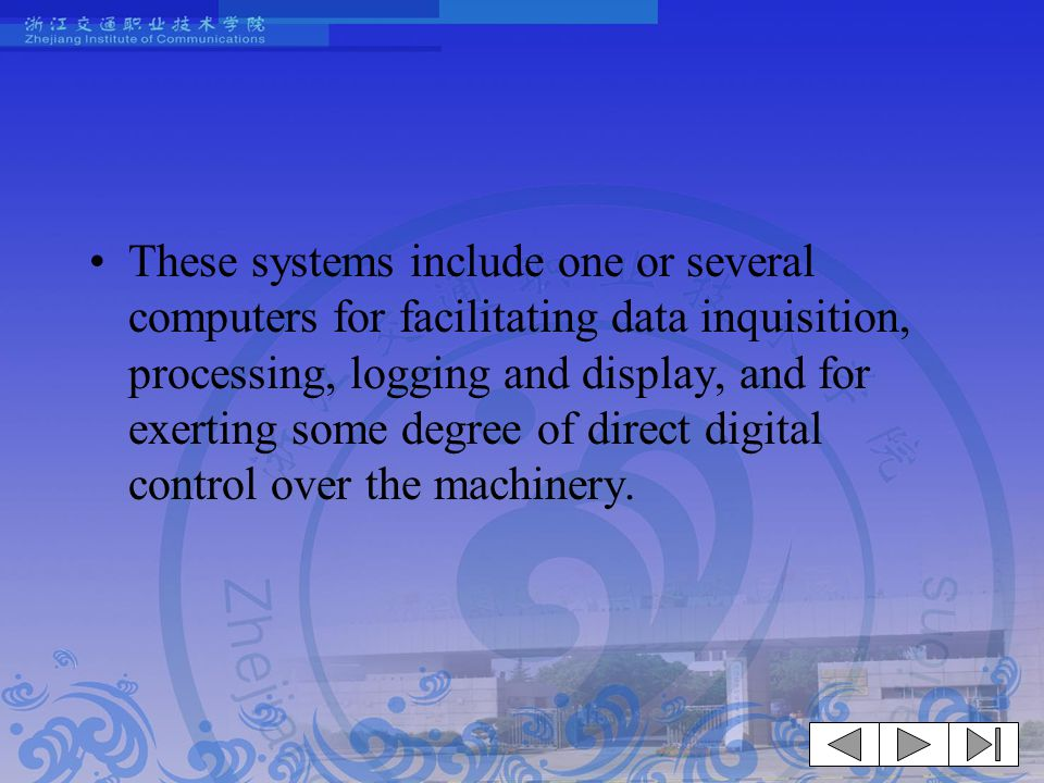 These systems include one or several computers for facilitating data inquisition, processing, logging and display, and for exerting some degree of direct digital control over the machinery.