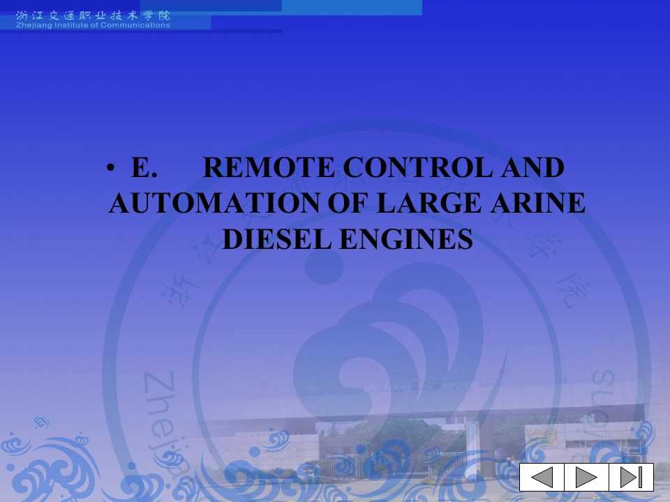 E. REMOTE CONTROL AND AUTOMATION OF LARGE ARINE DIESEL ENGINES