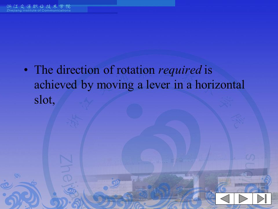 The direction of rotation required is achieved by moving a lever in a horizontal slot,