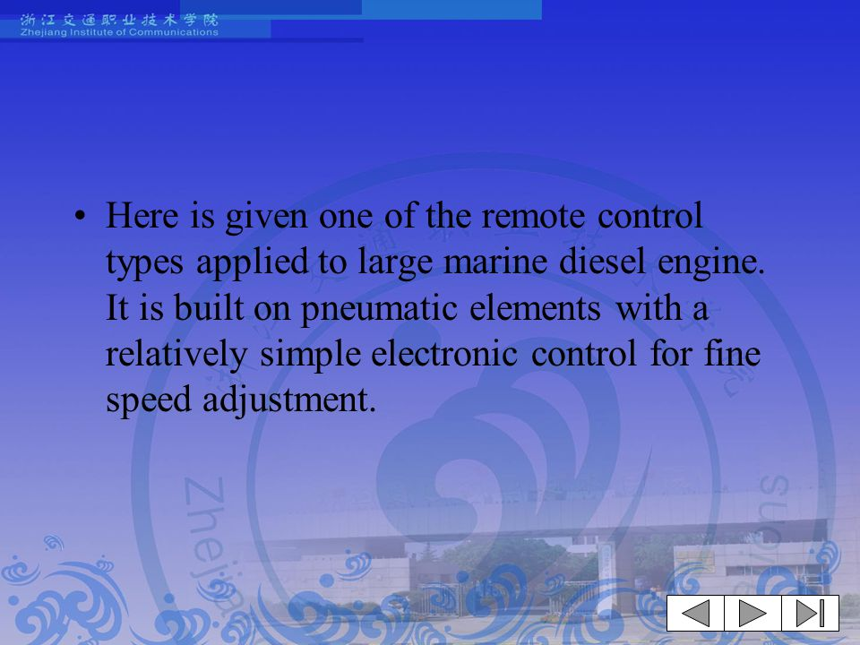 Here is given one of the remote control types applied to large marine diesel engine.