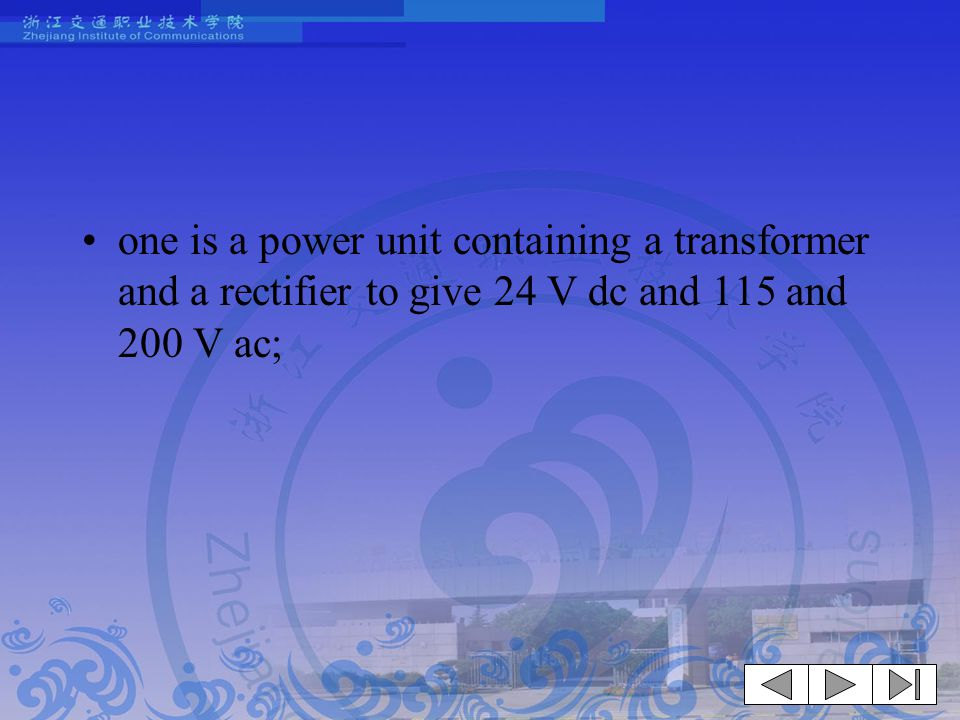 one is a power unit containing a transformer and a rectifier to give 24 V dc and 115 and 200 V ac;