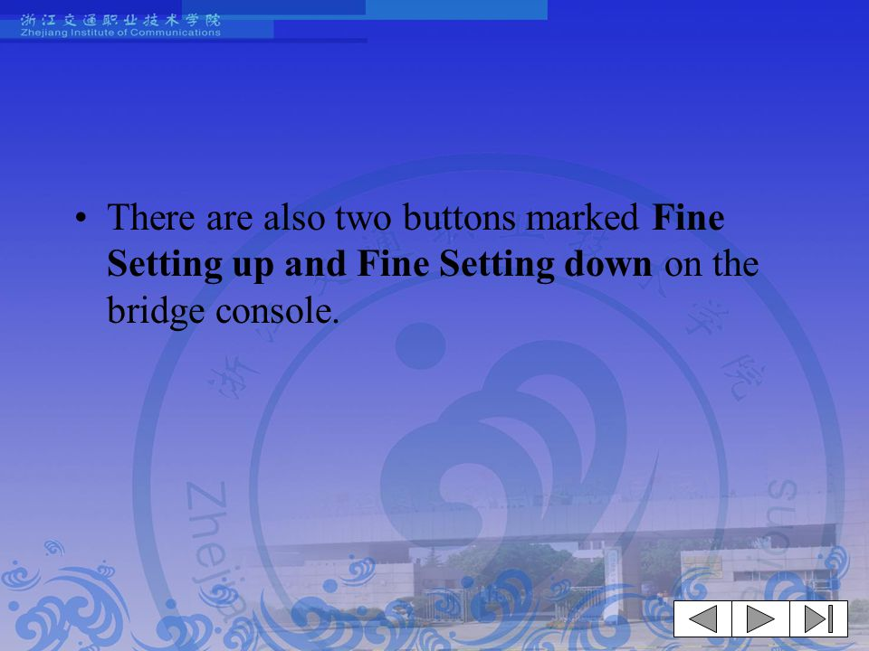 There are also two buttons marked Fine Setting up and Fine Setting down on the bridge console.