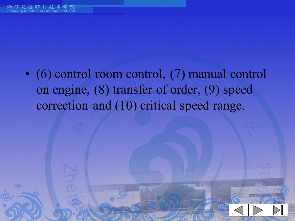 (6) control room control, (7) manual control on engine, (8) transfer of order, (9) speed correction and (10) critical speed range.