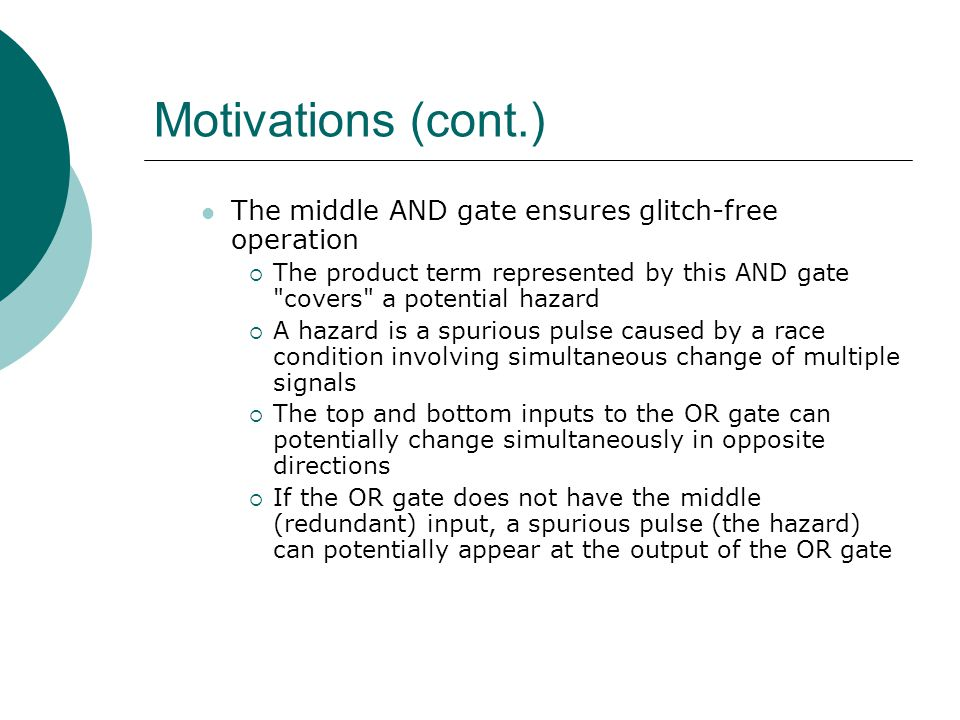 Motivations (cont.) The middle AND gate ensures glitch-free operation