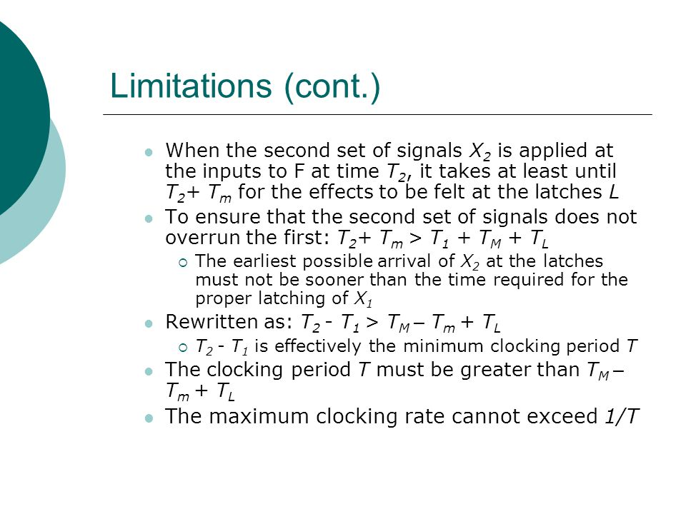 Limitations (cont.) The maximum clocking rate cannot exceed 1/T