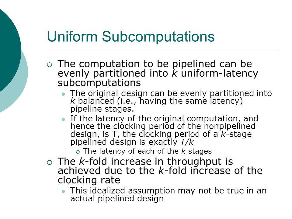 Uniform Subcomputations