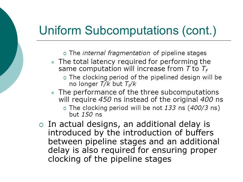 Uniform Subcomputations (cont.)